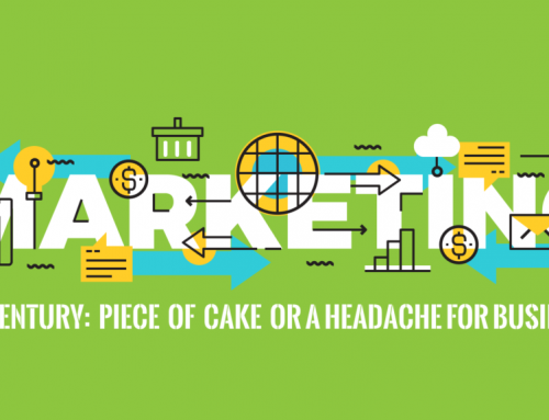 Marketing in 21st Century: Piece of cake or a headache for businesses?
